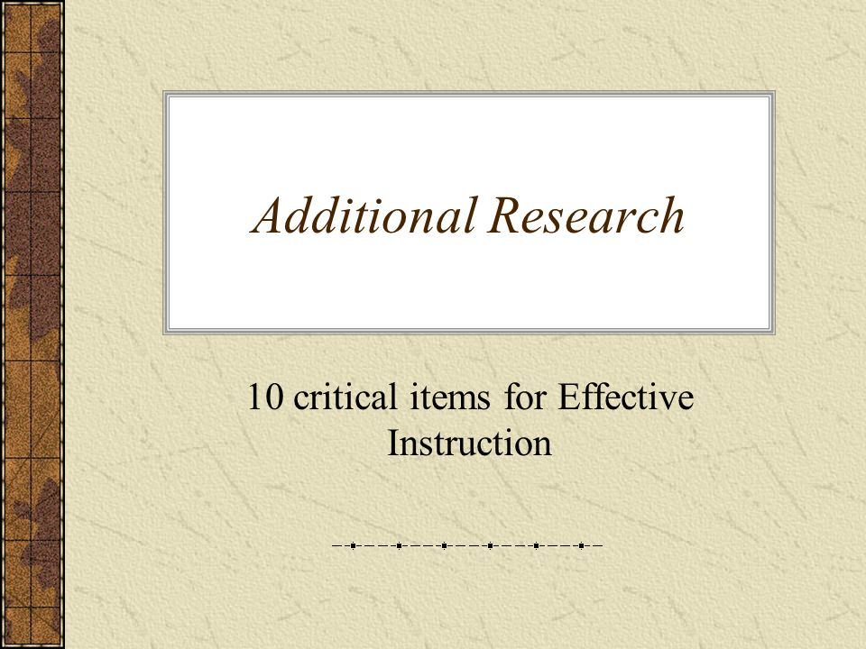 Additional Research 10 critical items for Effective Instruction