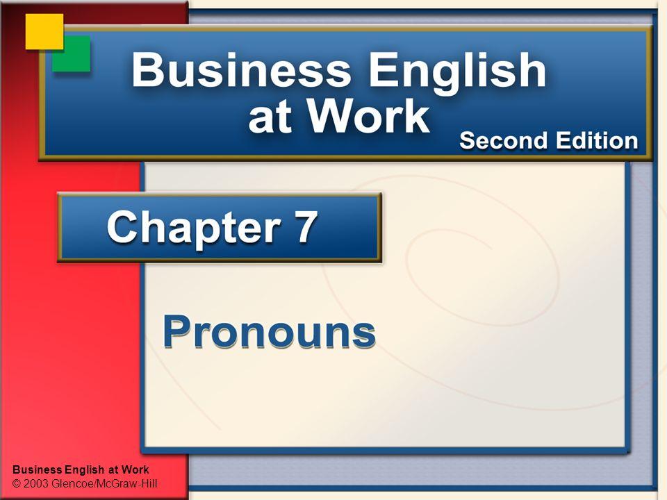 Business English at Work Pronouns Relative Pronouns PP 7-15 Relative and interrogative pronouns are similar.