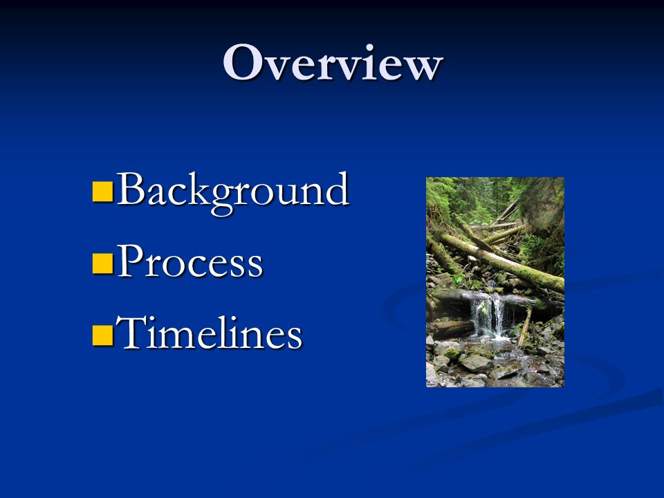 Overview… Background Background Legislative Legislative Shoreline Management Act 1971 Shoreline Management Act 1971 Growth Management Act1990 Growth Management Act1990 Forest Practices Act1974, 1987, 1999 Forest Practices Act1974, 1987, 1999 Best Available Science1995 Best Available Science1995 Guidance Guidance Department of Community Trade and Economic Development Department of Community Trade and Economic Development Washington Department of Ecology Washington Department of Ecology