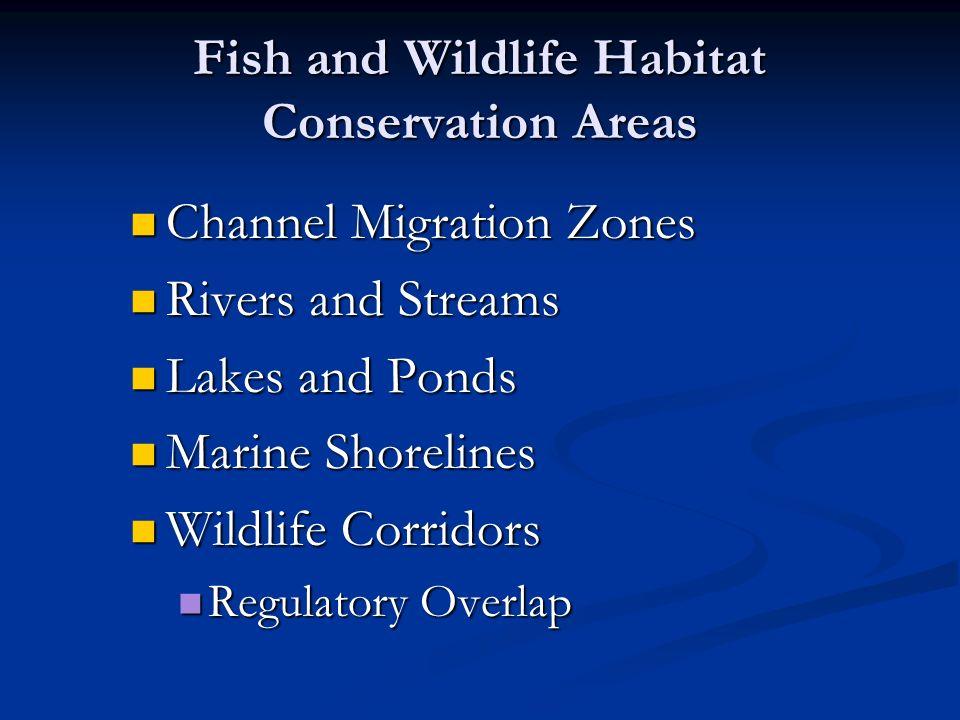 Fish and Wildlife Habitat Conservation Areas Channel Migration Zones Channel Migration Zones Rivers and Streams Rivers and Streams Lakes and Ponds Lakes and Ponds Marine Shorelines Marine Shorelines Wildlife Corridors Wildlife Corridors Regulatory Overlap Regulatory Overlap