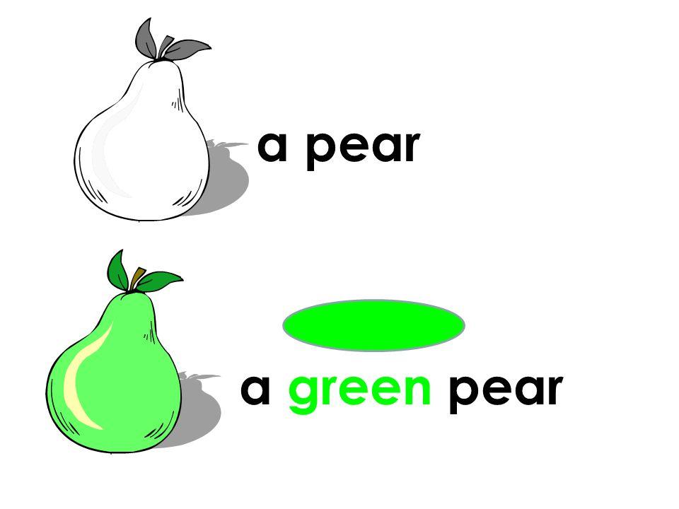 a pear a green pear