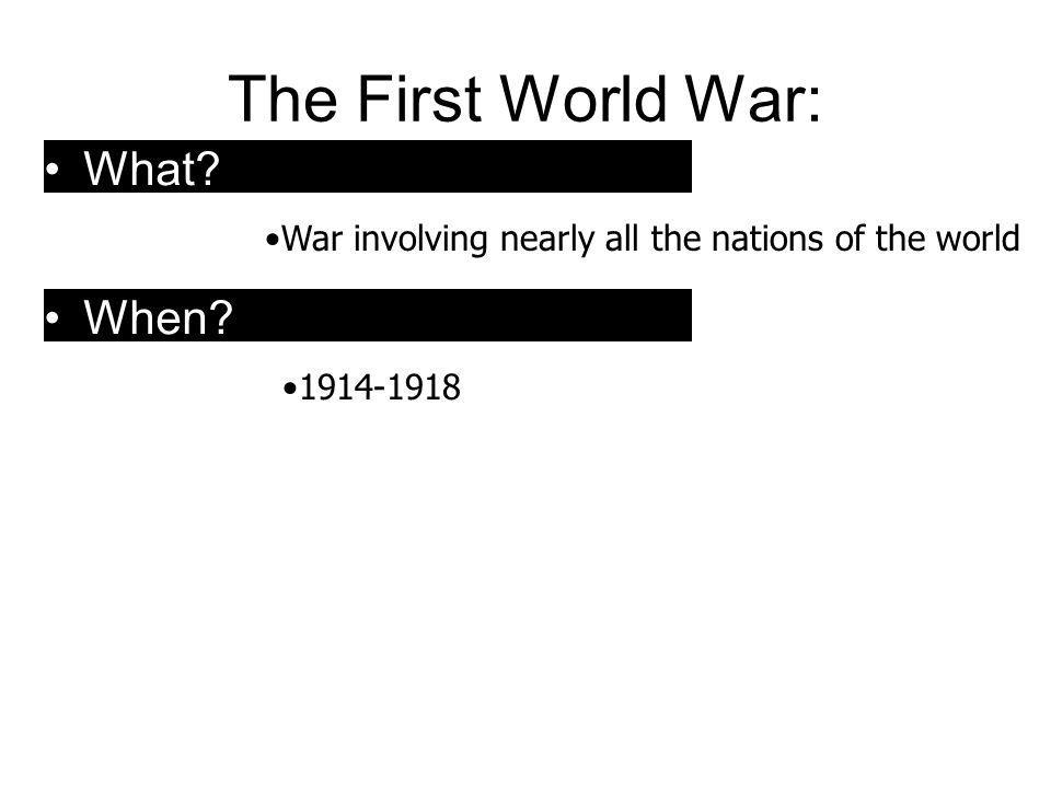 Reasons for start of war… Extreme nationalism – pride in country Imperialism Militarism – building up military Alliance system –European powers formed rival alliances to protect themselves –PROBLEM.