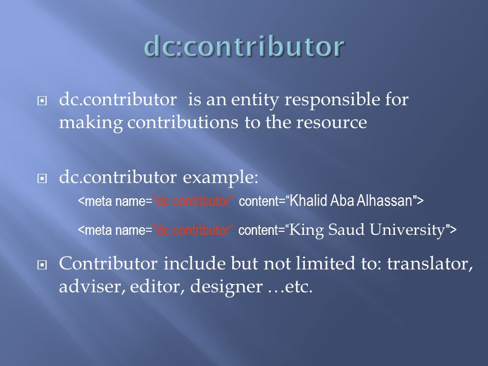 dc.publisher is an entity responsible for making the resource available.