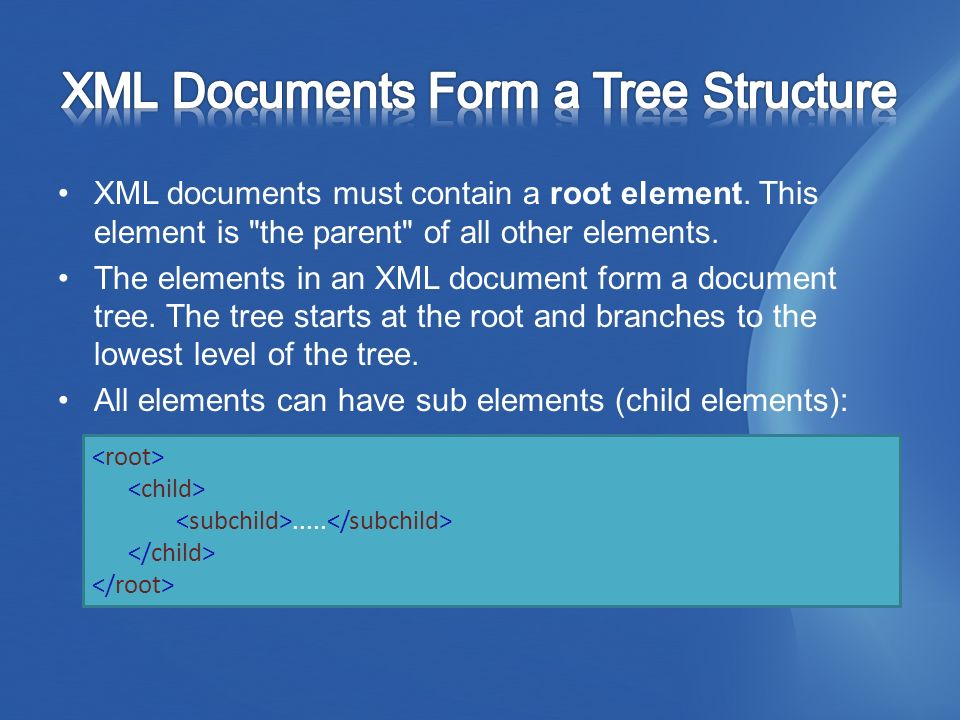 XML documents must contain a root element. This element is the parent of all other elements.