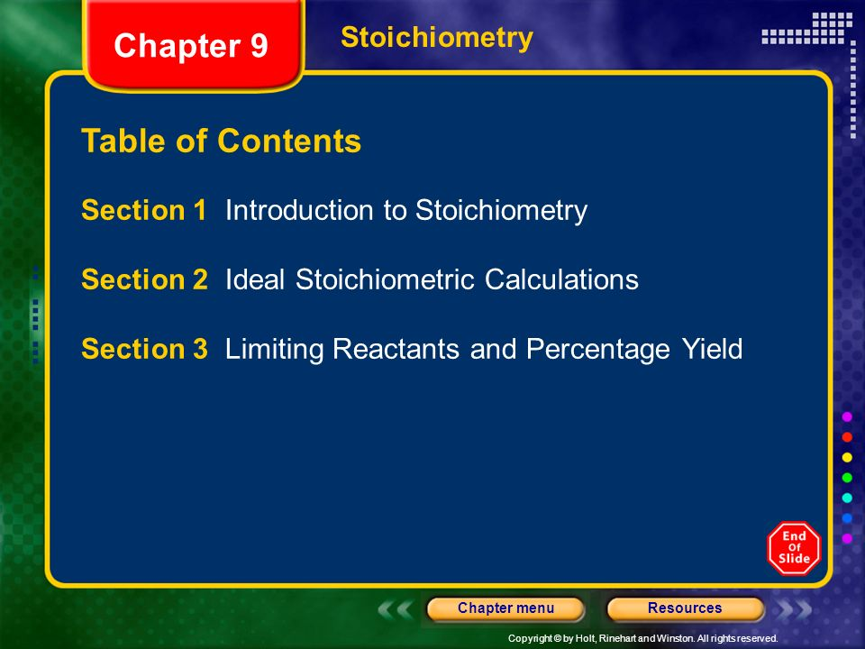 Copyright © by Holt, Rinehart and Winston. All rights reserved. ResourcesChapter menu Chapter 9 Table of Contents Stoichiometry Section 1 Introduction