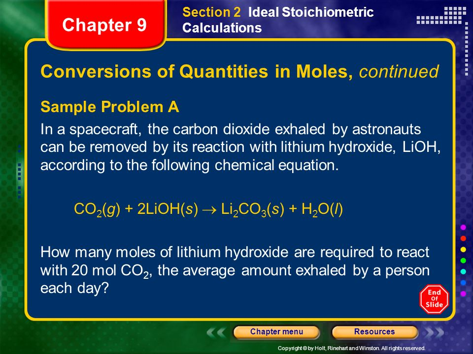 Copyright © by Holt, Rinehart and Winston. All rights reserved. ResourcesChapter menu Chapter 9 Conversions of Quantities in Moles, continued Sample P