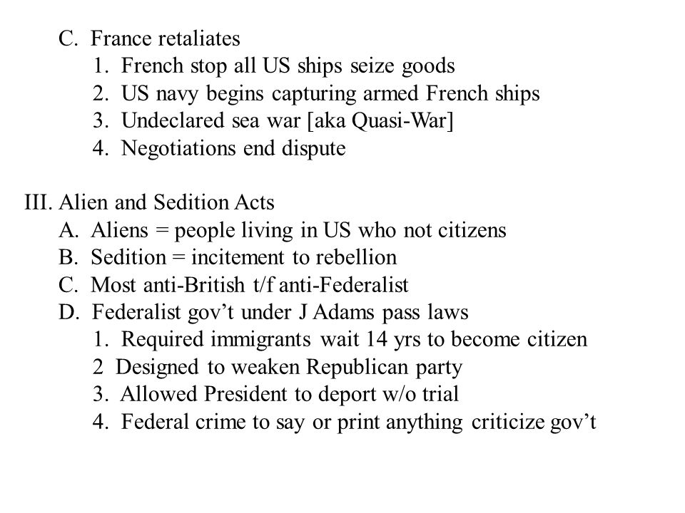 C. France retaliates 1. French stop all US ships seize goods 2.