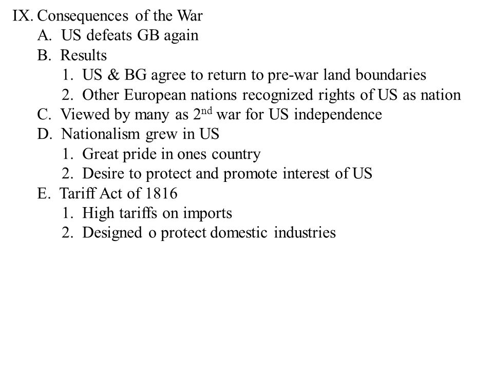 IX.Consequences of the War A. US defeats GB again B.