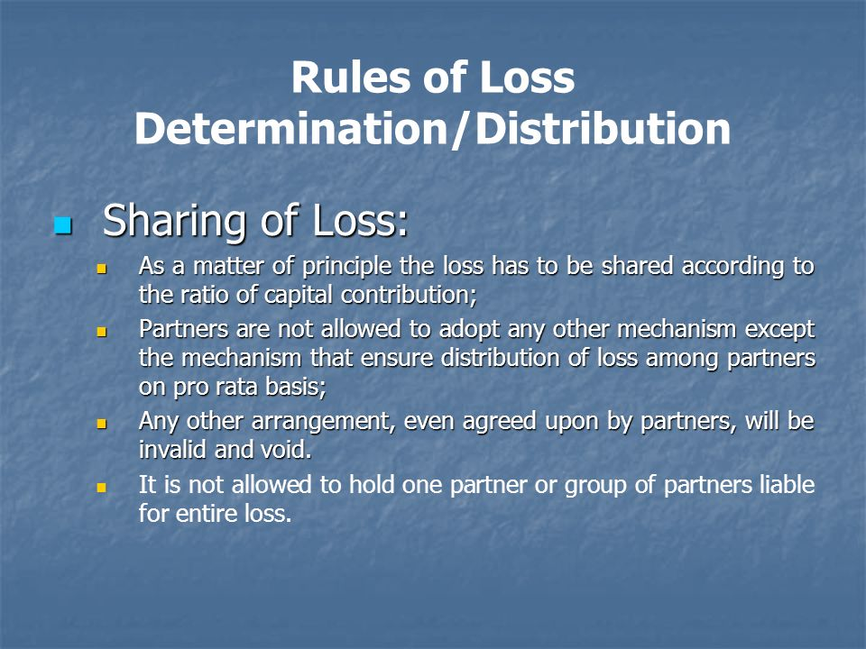 Rules of Loss Determination/Distribution Sharing of Loss: Sharing of Loss: As a matter of principle the loss has to be shared according to the ratio o