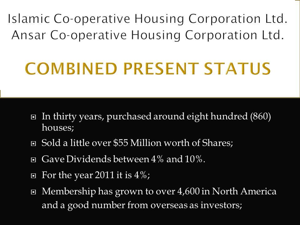 ANSAR CO-OPERATIVE HOUSING CORPORATION LTD. Ansar Co-operative operates under the same principles