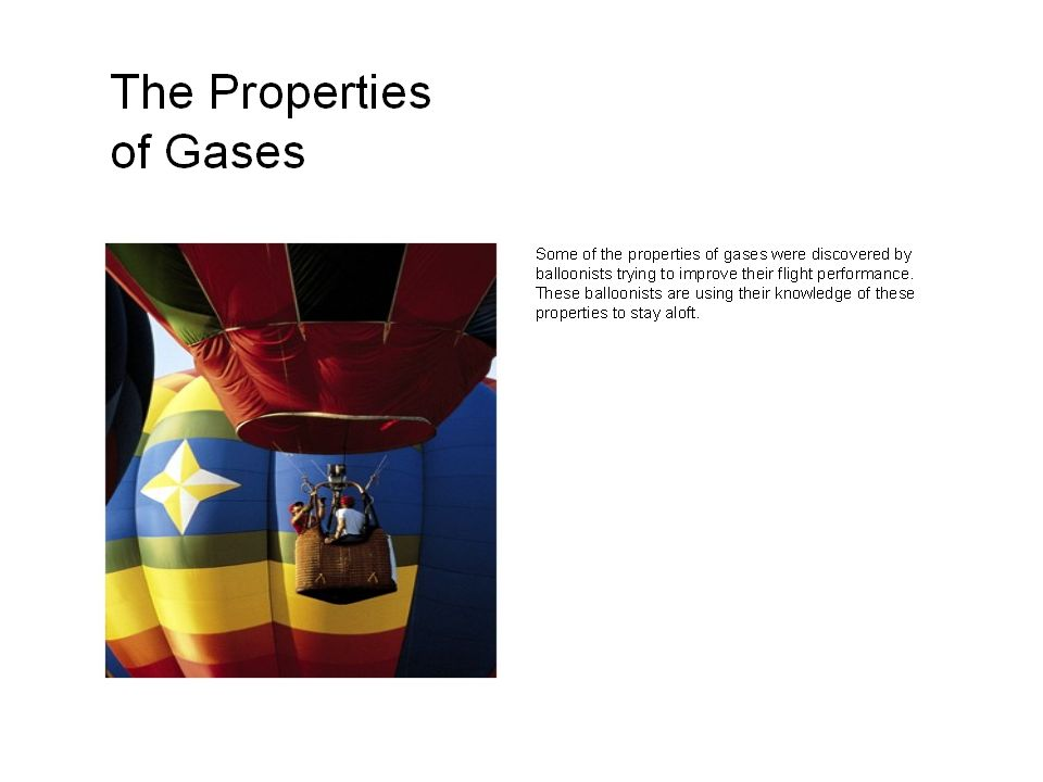 Chemical Properties Produce Gases Chemists harness chemical properties to produce a desired gas through chemical reactions.