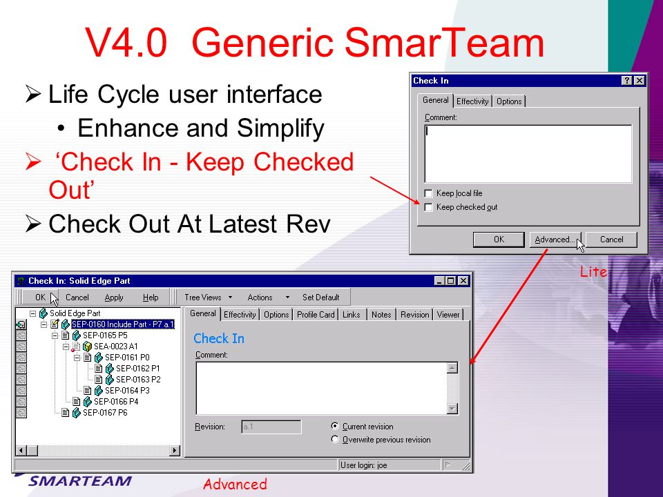 V4.0 Generic SmarTeam Life Cycle user interface Enhance and Simplify Check In - Keep Checked Out Check Out At Latest Rev Lite Advanced