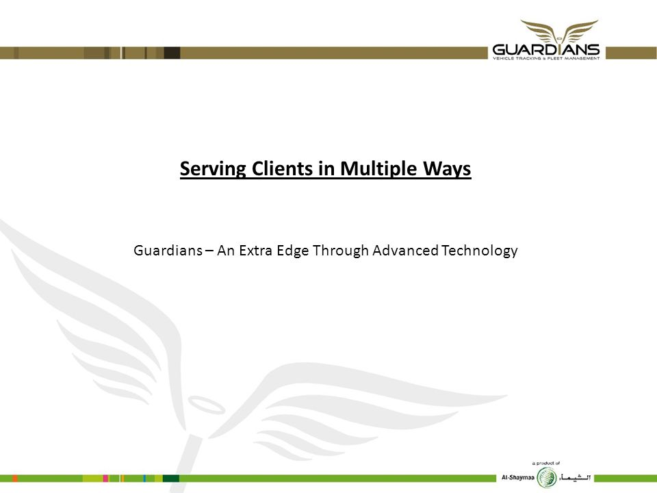 Serving Clients in Multiple Ways Guardians – An Extra Edge Through Advanced Technology