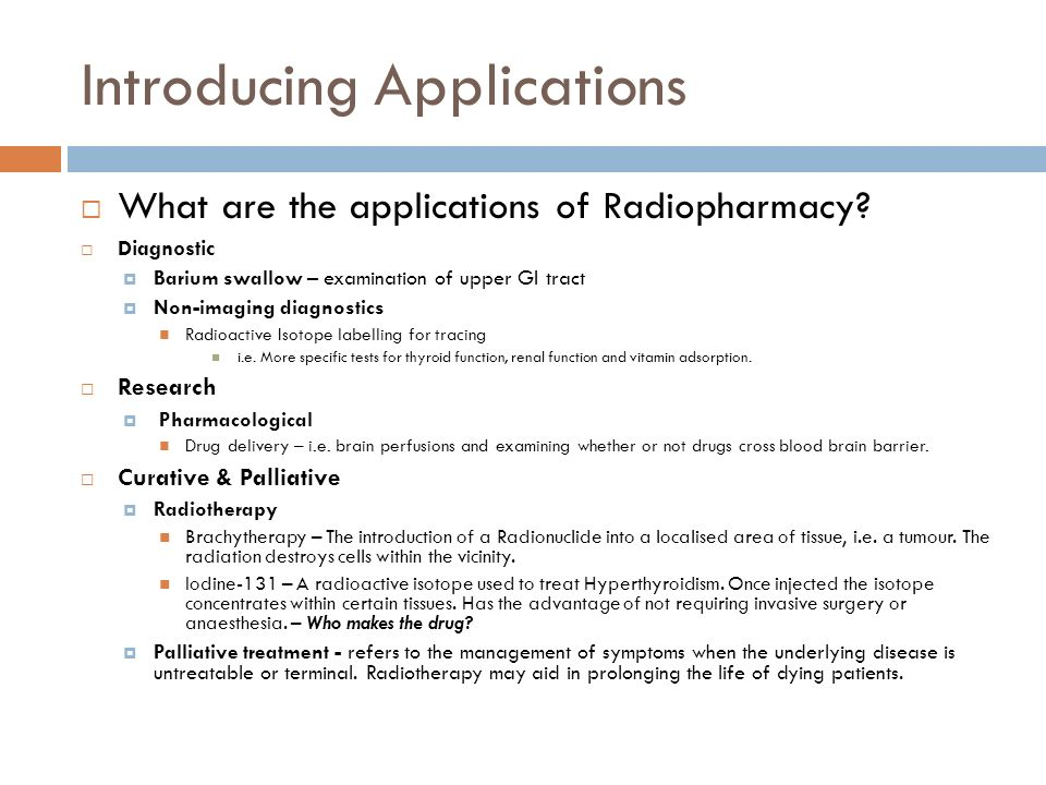 Introducing Applications What are the applications of Radiopharmacy.