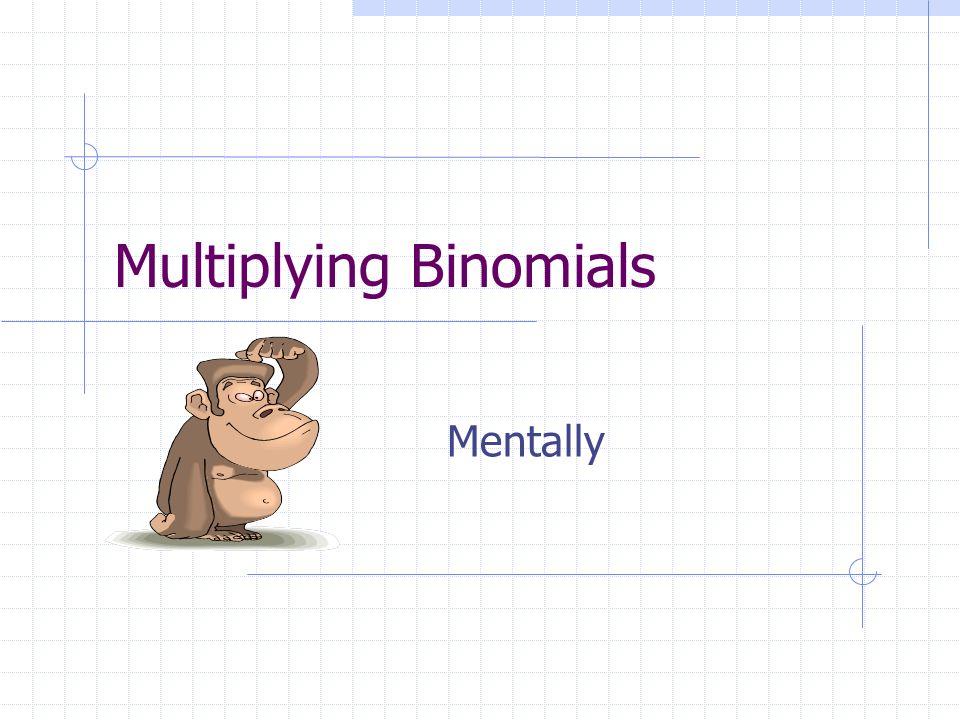 Multiplying Binomials Mentally