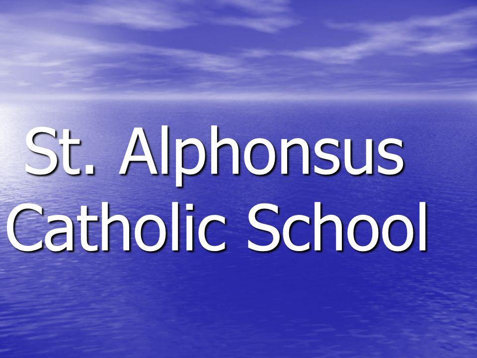 St. Alphonsus Catholic School St. Alphonsus Catholic School