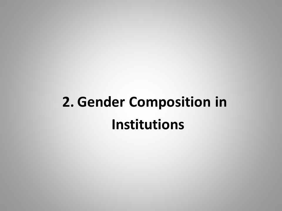 2. Gender Composition in Institutions