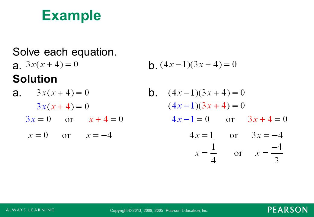 Copyright © 2013, 2009, 2005 Pearson Education, Inc. Example Solve each equation. a.b. Solution a.b.
