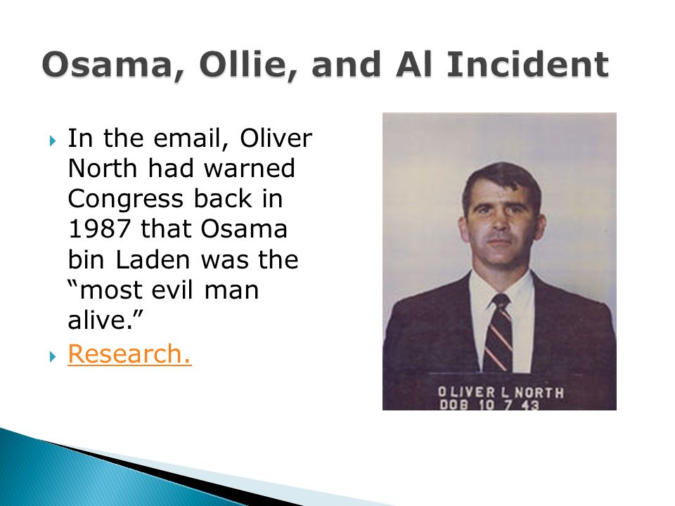 In the email, Oliver North had warned Congress back in 1987 that Osama bin Laden was the most evil man alive.