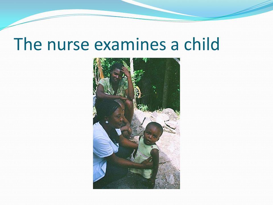 The nurse examines a child
