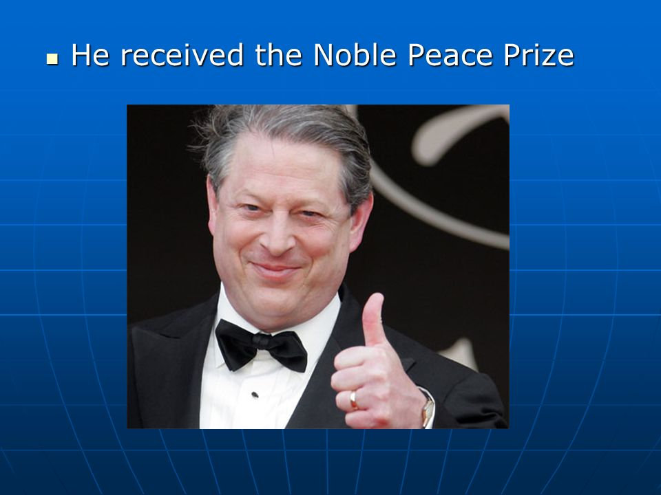 He received the Noble Peace Prize He received the Noble Peace Prize CHOWDERCHOWDER