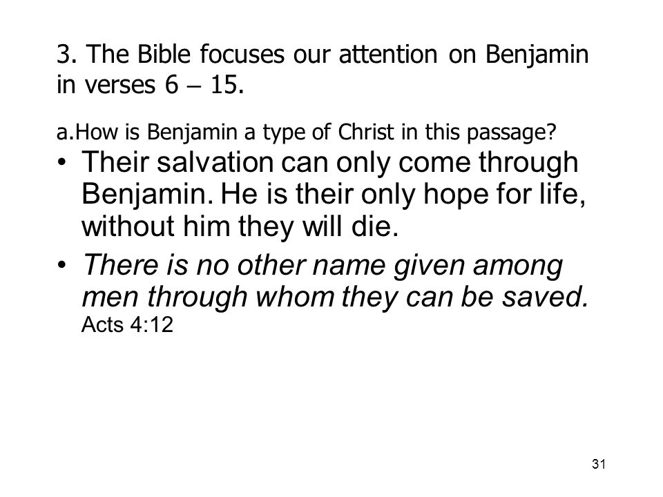 31 3. The Bible focuses our attention on Benjamin in verses 6 – 15.