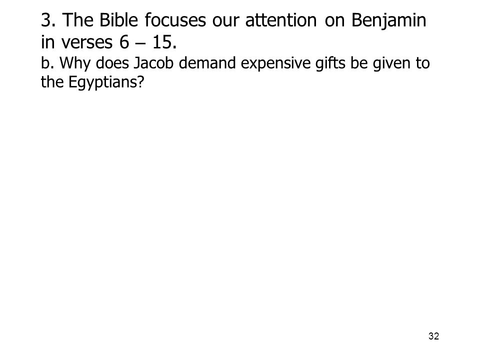 32 3. The Bible focuses our attention on Benjamin in verses 6 – 15.