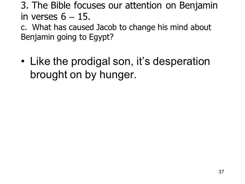 37 3. The Bible focuses our attention on Benjamin in verses 6 – 15.