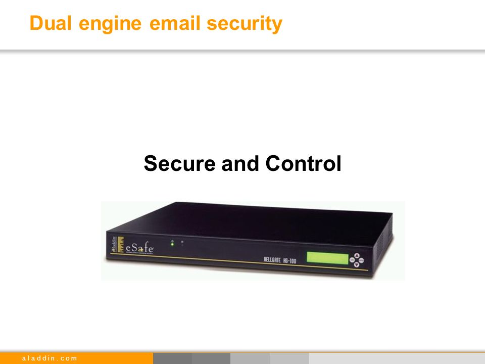 a l a d d i n. c o m Dual engine email security Secure and Control