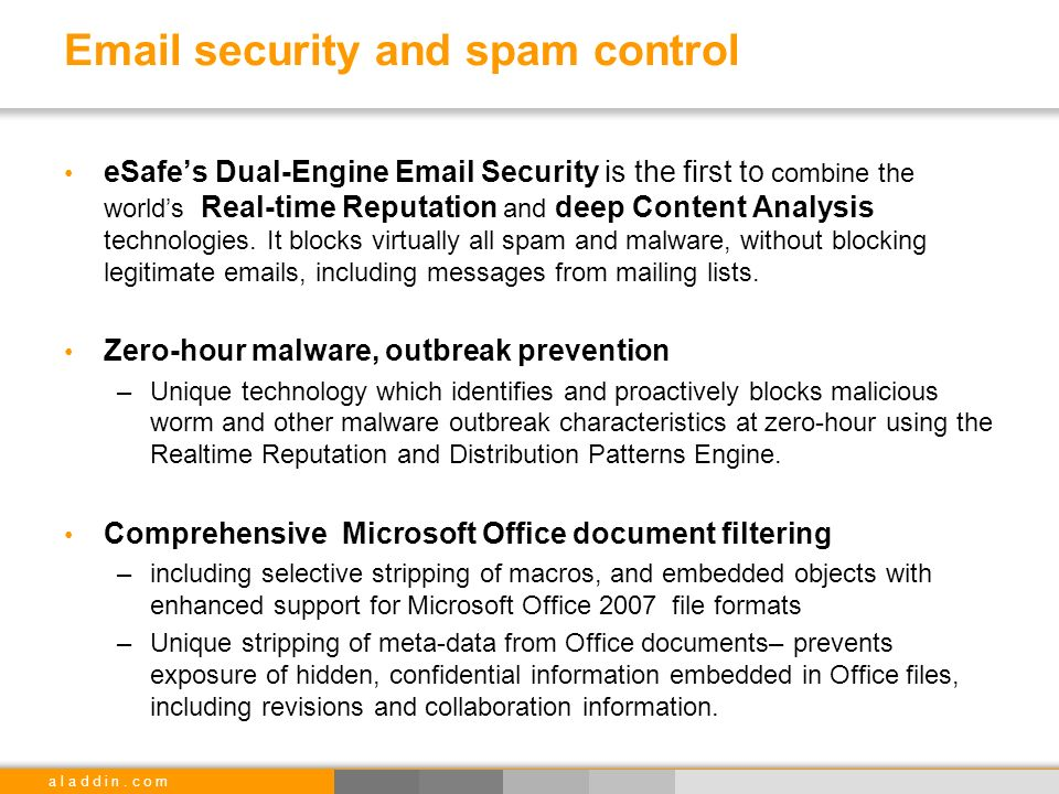 a l a d d i n. c o m Email security and spam control eSafes Dual-Engine Email Security is the first to combine the worlds Real-time Reputation and dee