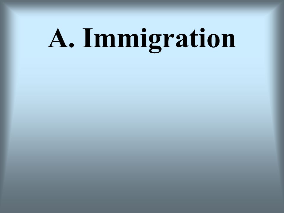 A. Immigration