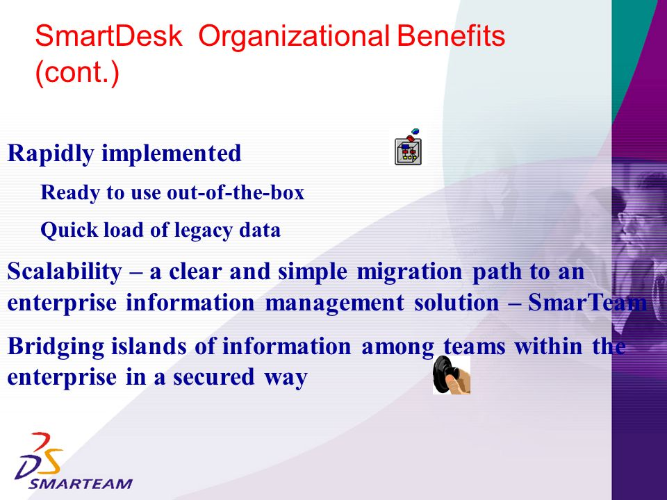 Improves Product Innovation and Team Collaboration Reducing Concept creation to Product realization Cycle Times Streamlines and automates work process