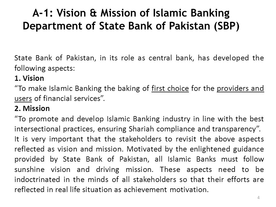 A-1: Vision & Mission of Islamic Banking Department of State Bank of Pakistan (SBP) State Bank of Pakistan, in its role as central bank, has developed