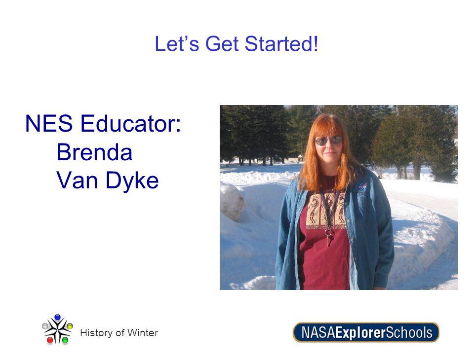 Lets Get Started! NES Educator: Brenda Van Dyke