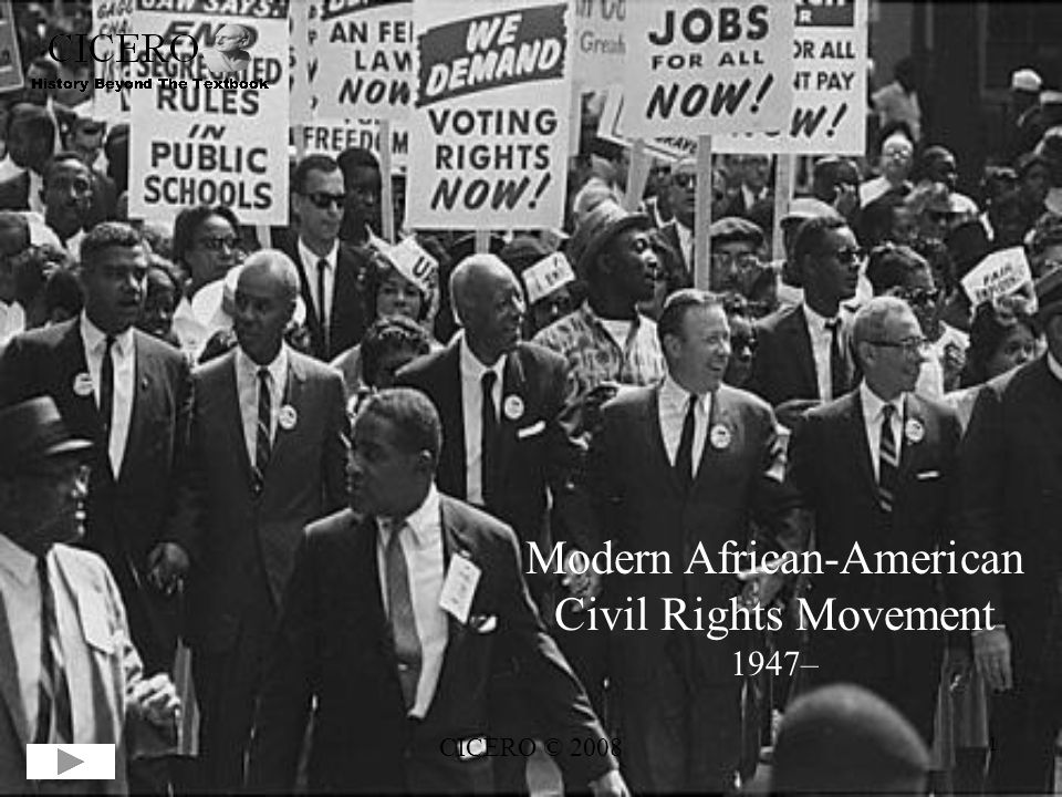 CICERO © 2008 1 Modern African-American Civil Rights Movement 1947–
