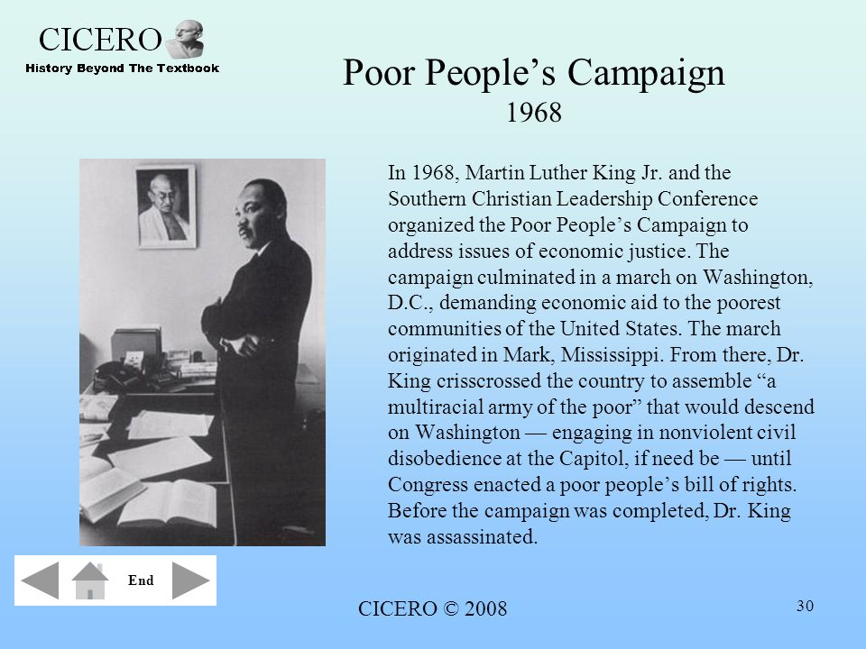 CICERO © 2008 30 Poor Peoples Campaign 1968 In 1968, Martin Luther King Jr. and the Southern Christian Leadership Conference organized the Poor People
