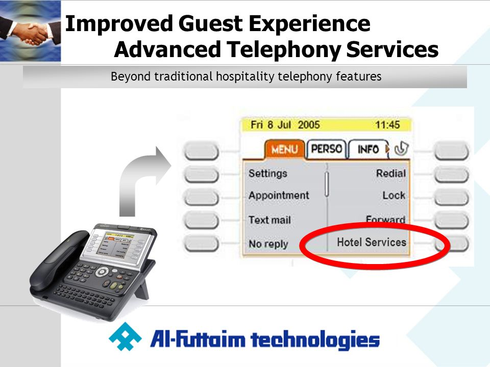 Hotel Services Beyond traditional hospitality telephony features Improved Guest Experience Advanced Telephony Services