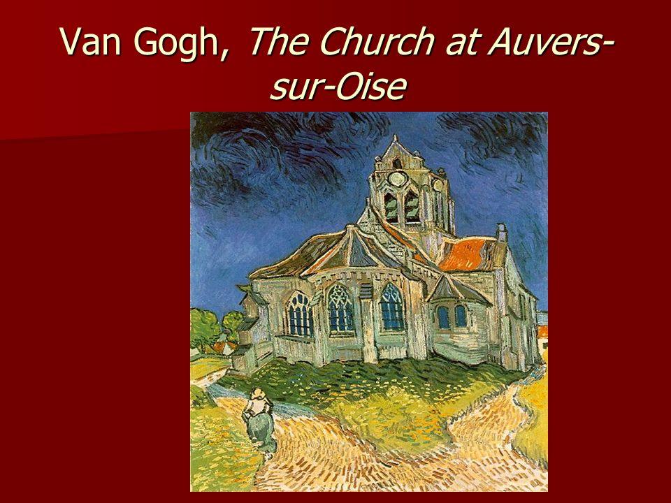 Van Gogh, The Church at Auvers- sur-Oise