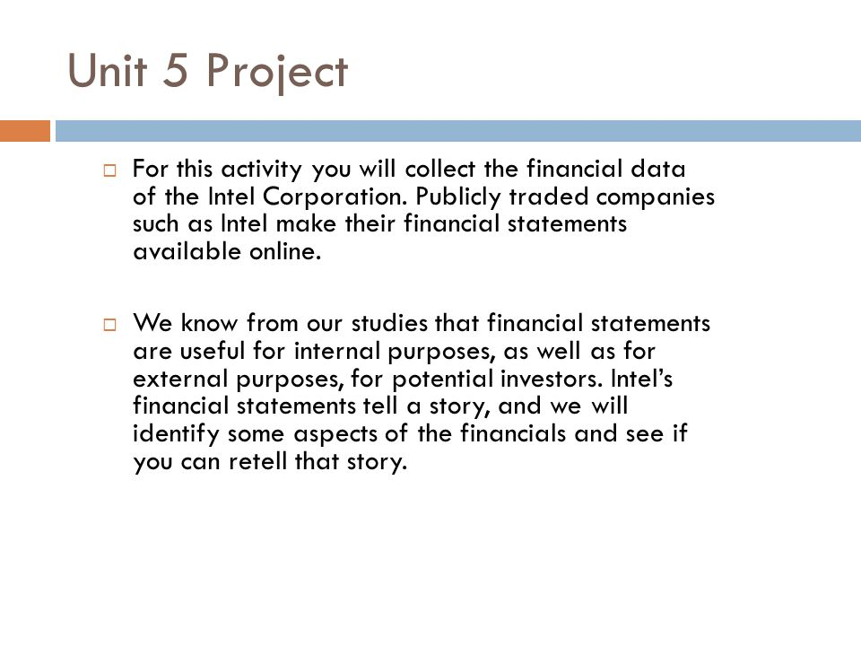 Unit 5 Project For this activity you will collect the financial data of the Intel Corporation.