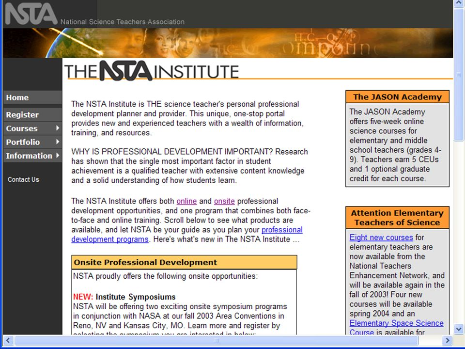 NSTA Institute Science Objects Online Professional Development that helps teachers learn science content Easily digestible chunks Engaging interactive content 24-7-365 Incorporates embedded Jim Minstrell-like assessment for deeper understanding