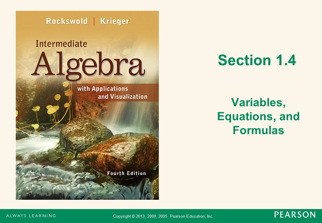 Copyright © 2013, 2009, 2005 Pearson Education, Inc. Section 1.4 Variables, Equations, and Formulas