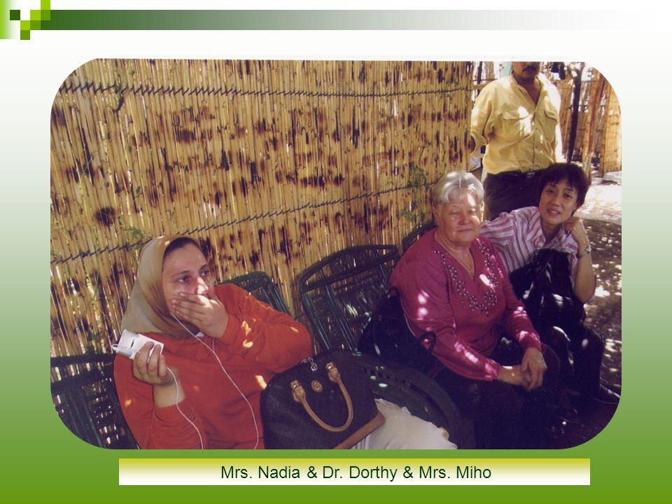 Mrs. Nadia & Dr. Dorthy & Mrs. Miho