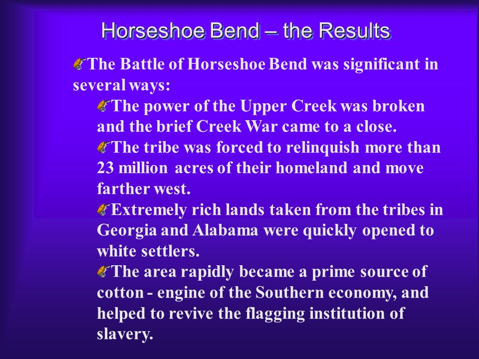 Horseshoe Bend... http://www.u-s-history.com/pages/h1128.html