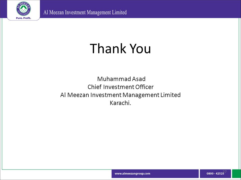 Thank You Muhammad Asad Chief Investment Officer Al Meezan Investment Management Limited Karachi.