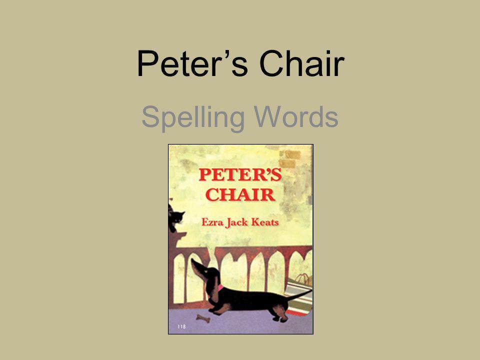 Peters Chair Spelling Words