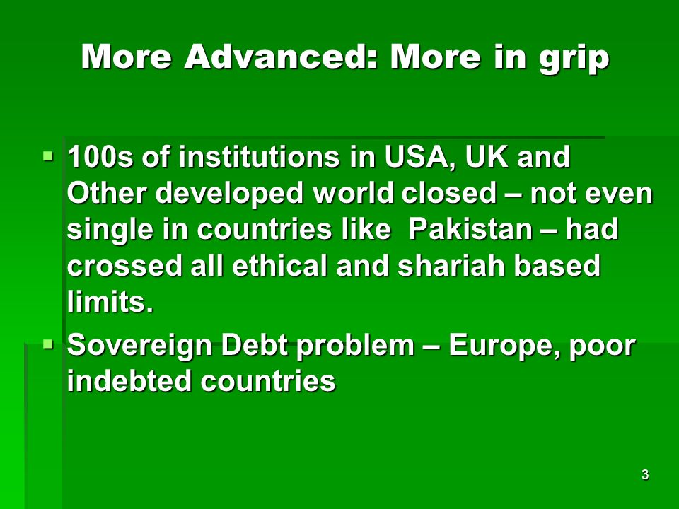3 More Advanced: More in grip 100s of institutions in USA, UK and Other developed world closed – not even single in countries like Pakistan – had cros
