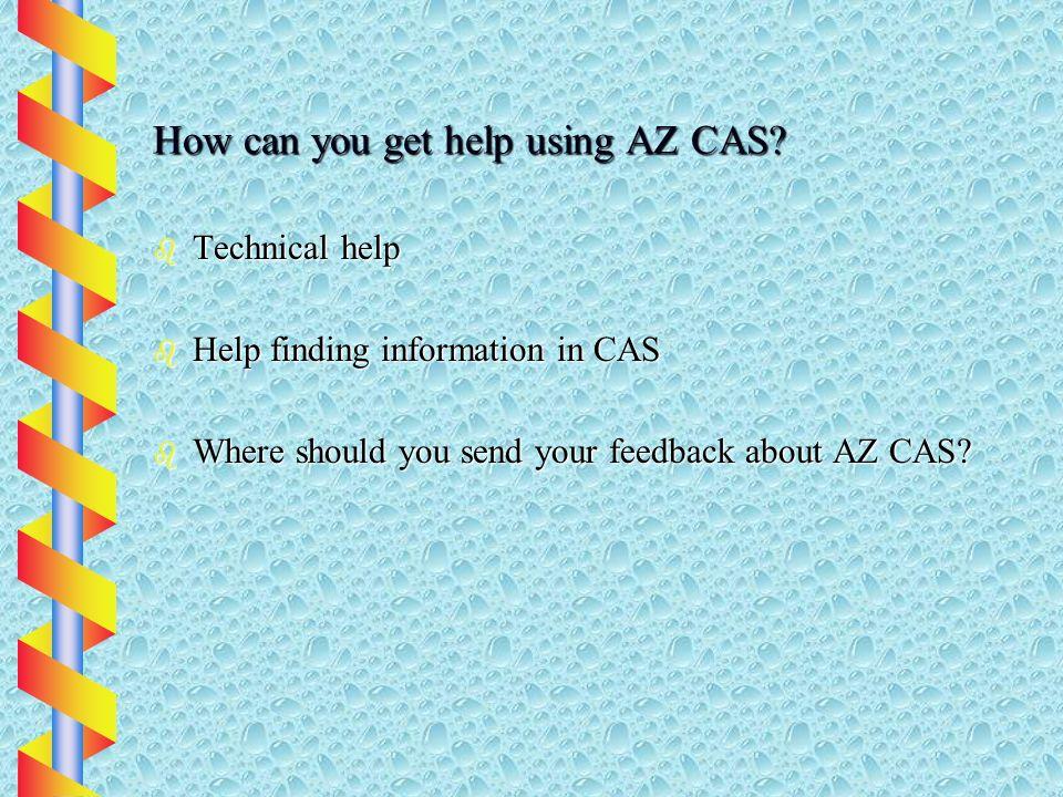 How can you get help using AZ CAS.