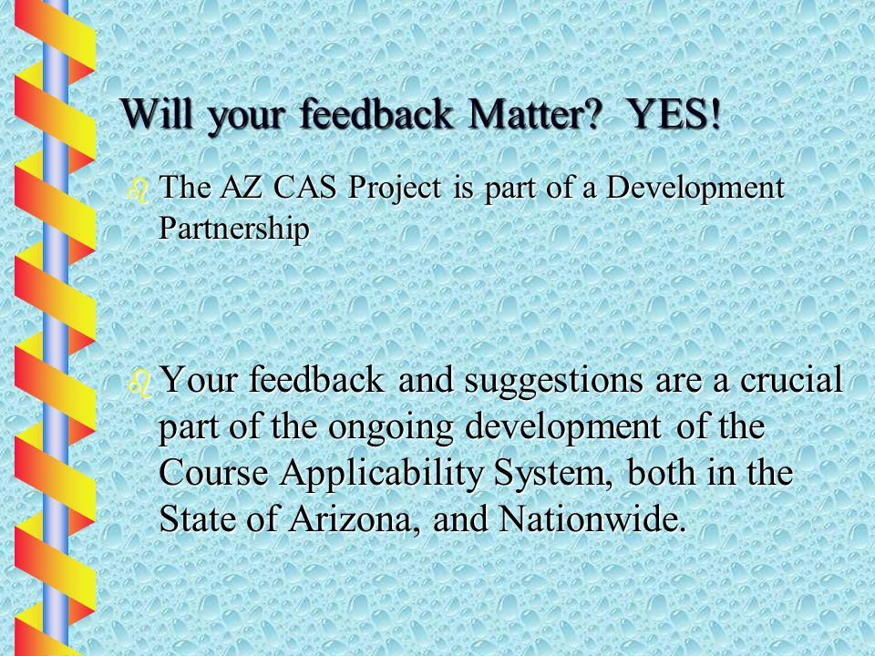 Will your feedback Matter. YES.