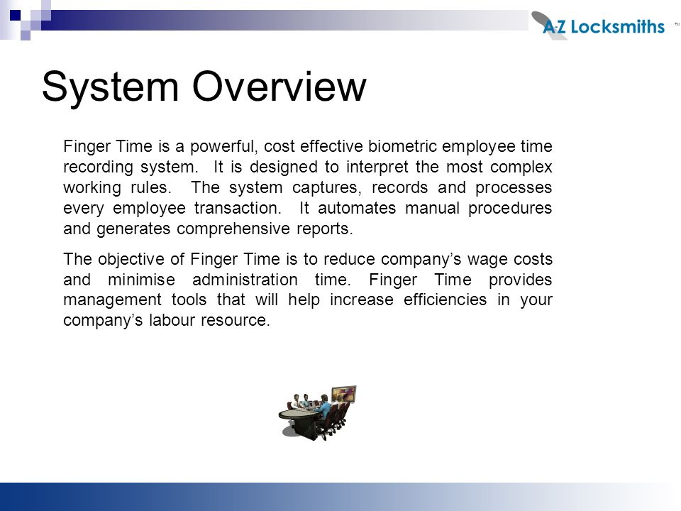 System Overview Finger Time is a powerful, cost effective biometric employee time recording system.