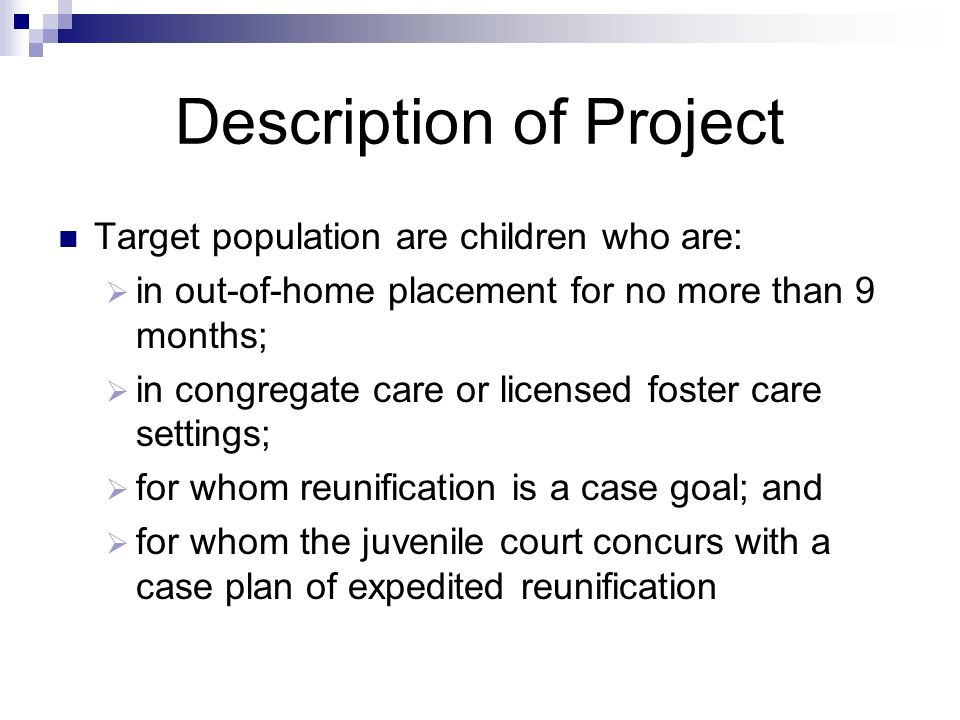 Description of Project Located in Maricopa County Child Protective Services offices Implementation in two phases Phase 1 began in April 2006 Phase 2 began in January 2008